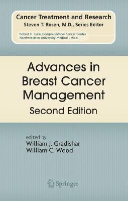 Advances in Breast Cancer Management By Gradishar, William J., M.D. (EDT)/ Wood, William C. (EDT)