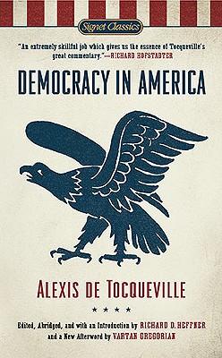 Democracy in America By Tocqueville, Alexis de/ Heffner, Richard C. (EDT)/ Gregorian, Vartan (AFT)